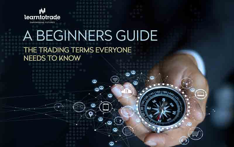 A beginners guide – the trading terms everyone needs to know